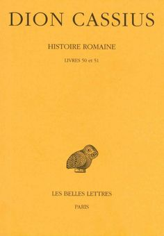 Source: Dion Cassius (0155 - 0235) Histoire romaine. Livres 50 & 51 (Années 32-30) Rome Antique, Dion, Auguste, Movie Posters, Roman History, Film Poster, Billboard, Film Posters