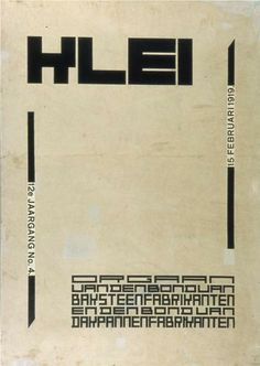 """Cover design for magazine """"Klei"""", 1920 - Theo van Doesburg Davos, Utrecht, Graphic Design Art, Typography Design, Bauhaus, Hans Richter, Hans Arp, Theo Van Doesburg, Francis Picabia"""