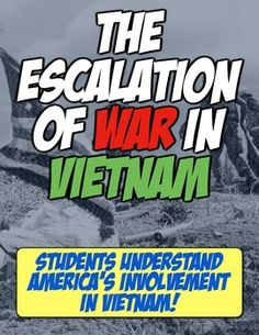 Vietnam War Stations & Sources: United States Involvement and Escalation the War!
