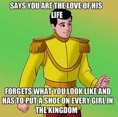 Typical Prince Charming...