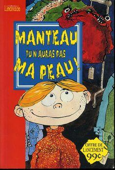 "1994 ""Manteau, tu n'auras pas ma Peau"" published by Limonade (French Canadian translation of ""Beware the Killer Coat"")"