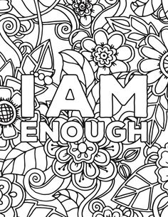 Floral Affirmations Coloring Pages - self-care, coloring, and affirmations! The perfect combination. Love Coloring Pages, Printable Adult Coloring Pages, Free Coloring, Coloring Books, Tumblr Coloring Pages, Adult Colouring In, Coloring Sheets, Colouring Pages For Adults, Coloring Pages Inspirational