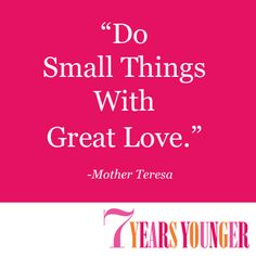 """Do Small Things With Great Love"" - Mother Teresa #quotes"