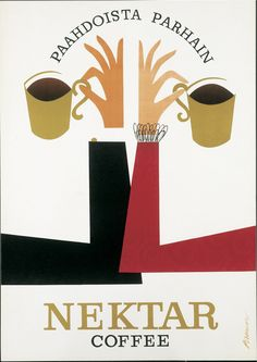 The Best Roast Nektar Coffee, Erik Bruun, 1960 Café Vintage, Vintage Prints, Vintage Posters, Decor Vintage, Table Vintage, Design Vintage, Poster Retro, Poster Ads, Poster Prints