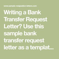 Writing a Bank Transfer Request Letter? Use this sample bank transfer request letter as a template for your formal request letter. It should be written in business-letter format and sent by certified mail, so the sender has proof of the time and date the Formal Letter Writing, Business Letter Format, The Sender, Lettering, Templates, Stencils, Drawing Letters, Letters, Character