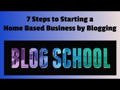 7 Steps to Starting a Home Based Business by Blogging