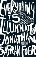 "Everything is Illuminated by Jonathan Safran Foer. ""Alex works for his family's travel agency, which caters to Jews who want to explore their ancestral shtetls. Jonathan Safran Foer, the novel's other hero, is such a Jew an American college student looking for the Ukrainian woman who hid his grandfather from the Nazis."" Publisher's Weekly Review"