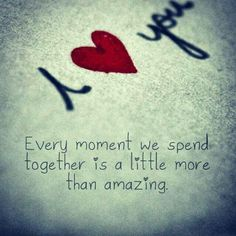 Every moment is a little more than amazing