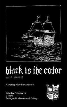 Fantagraphics Bookstore & Gallery welcomes Julia Gfrörer to sign her new graphic novella Black Is the Color on Saturday February 1st. Just in time for Valentine's Day, come down to Georgetown and pick up a deathly love story at sea for that special someone.