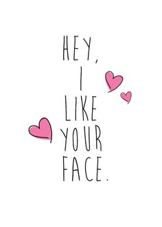 Hey I Like Your Face Typographical Card by TheYellowChevron, $4.00