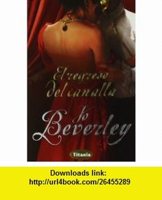 El regreso del canalla (Spanish Edition) (9788496711792) Jo Beverley , ISBN-10: 849671179X  , ISBN-13: 978-8496711792 ,  , tutorials , pdf , ebook , torrent , downloads , rapidshare , filesonic , hotfile , megaupload , fileserve
