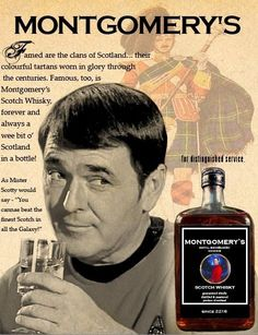 """""""As (Star Trek) Mister Scotty would say – """"you cannae beat the finest Scotch in all the Galaxy!"""", Montgomery's Scotch Whisky"""
