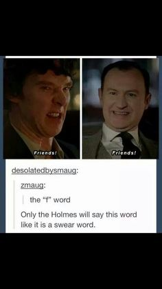 Only the Holmes.