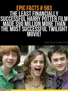 Harry Potter is BETTER FOREVER than twighlight. Note the LEAST successful (Harry Potter) is better than the MOST successful (tighlight)!!!!!!!!!!