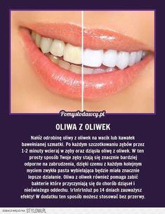 Wybiel zęby oliwą z oliwek. Healthy Beauty, Health And Beauty, Healthy Life, Beauty Care, Diy Beauty, Beauty Hacks, Home Spa, Organic Beauty, Better Life