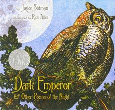 Dark Emperor And Other Poems Of The Night, 2011 Newbery Medal Honor winner, Joyce Sidman #childrensbooks #GoodReads #Books