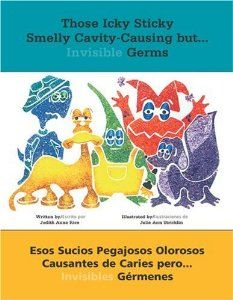 Those Icky Sticky Smelly Cavity-Causing but . . .: Esos sucios pegajosos olorosos causantes de caries pero . . . invisibles germenes (Spanish Edition) by Judith Anne Rice. Save 27 Off!. $10.91. Publisher: Redleaf Press; Bilingual edition (July 1, 2002). Publication: July 1, 2002