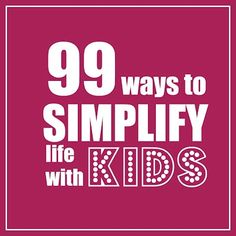 99 ways to Simplify life with Kids Click on the pic for a funny video http://media-cache1.pinterest.com/upload/47498971039923993_XyTN2eei_f.jpg www.tappocity.com astiley Tradze things for jackson Tappocity