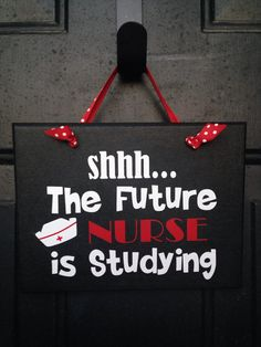 Well here it is...the PERFECT college dorm room sign!  So that student of yours has made the nursing program but they cant seem to let others
