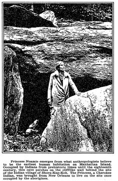 Image from http://myinwood.net/wp-content/uploads/2011/12/Princess-Naomi-in-front-of-Indian-caves-in-Inwood-Hill-Park.-New-Yorks-Times-Nov.-15-1936.jpg.