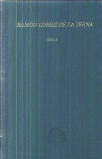 Obras / Ramón Gómez de la Serna ; edición de Nigel Dennis - Madrid : Fundación José Antonio de Castro, imp. 2012-2013 - 2 Vol.