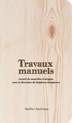 Travaux manuels : recueil de nouvelles érotiques