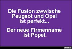 Die Fusion zwwische Peugeot und Opel ist perfekt.. | Lustige Bilder, Sprüche, Witze, echt lustig