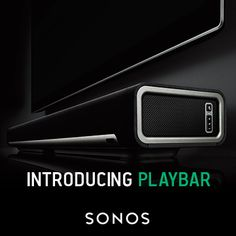 Unleash your TV Sound. Unleash all the music on earth. www.sonos.com/playbar