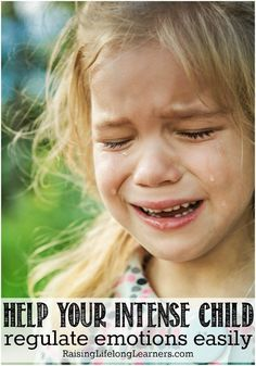 Help Your Intense Child Regulate Emotions Easily