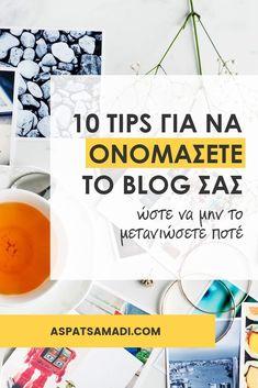 10 tips για να ονομάσετε το blog σας (ώστε να μην το μετανιώσετε ποτέ) Blogging For Beginners, Earn Money, Tips, Earning Money, Counseling