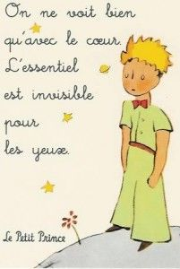 "One of my favorite books. One of my favorite quotes. ""It is only with the heart that one can see rightly; what is essential is invisible to the eye."" (I prefer it in French though :) ) Le Petit Prince - The Little Prince"