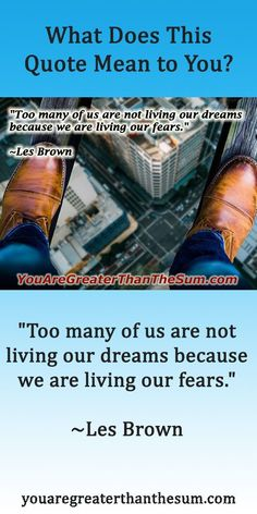 """Too many of us are not living our dreams because we are living our fears."" ~Les Brown #youaregreater #inspirationalquotes #personaldevelopment #selfhelp #lesbrown Les Brown, Attitude Of Gratitude, Meditation Practices, Make A Person, Greater Than, Life Is An Adventure, Time Management, Self Help, Personal Development"