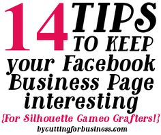 14 Tips to Keep Your Facebook Business Page Interesting (for Silhouette Cameo Crafters!) - by cuttingforbusiness.com