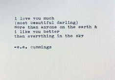 I love you much (most beautiful darling) more than anyone on the earth & i like you better than everything in the sky