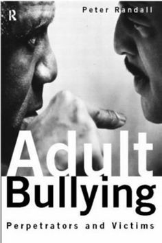 Adult Bullying...  Making Life Miserable as Possible for the Chosen Few