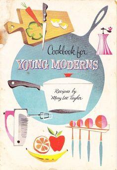 Vintage Cookbook for Young Moderns Retro Recipes, Old Recipes, Vintage Recipes, Cookbook Recipes, Homemade Cookbook, Cookbook Ideas, Retro Ads, Vintage Advertisements, Vintage Ads