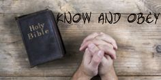"""Know and Obey – John 8: 54-55 – Jesus said """"I know my Father and obey his word"""". Knowing God and obeying God cannot be separated. It is easy to say that I'm a Christian who knows God. It will be better if we are a Christian who also obeys God. Obeying means fulfilling God's desire over mine. Today, you are going to do, think or say many things.Is it possible to do it all based on what God desires instead of our own. I pray grace of Christ on you to fulfill His desires."""
