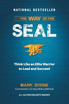 The Way of the SEAL: Think Like An Elite Warrior to Lead ... https://www.amazon.com/dp/1621452115/ref=cm_sw_r_pi_dp_x_ETMDybFTNAYWN