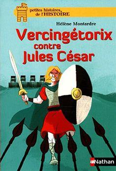 Vercingétorix contre Jules César de Hélène Montardre https://www.amazon.fr/dp/2092556878/ref=cm_sw_r_pi_dp_nMYkxbHQ82Y63