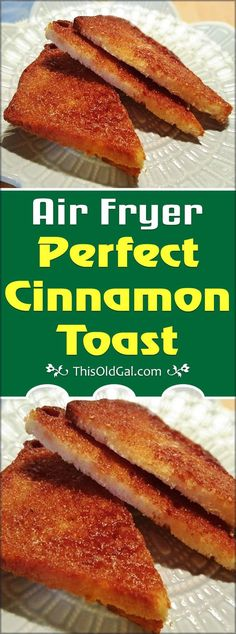 Air Fryer Perfect Cinnamon Toast - Perfect Cinnamon Toast, every time. via @thisoldgalcooks