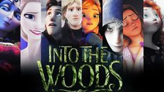 » into the woods trailer (Tangled, Frozen, Brave, Rise of the Guardians) SO COOL! I WOULD WATCH THIS!