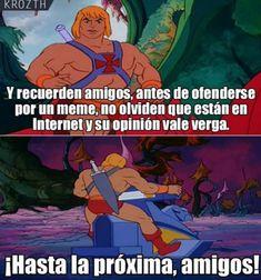 Y recuerden amigos... He-Man tiene razón xd Para más imágenes graciosas y memes en Español descarga a App https://www.huevadas.net/app o visita: https://www.Huevadas.net #momos #memes #humor #chistes #viral #amor #huevadasnet