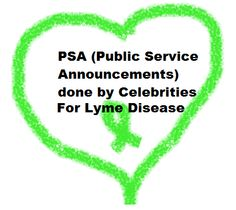 PSA (Public Service Announcements) done by Celebrities | What is Lyme Disease?