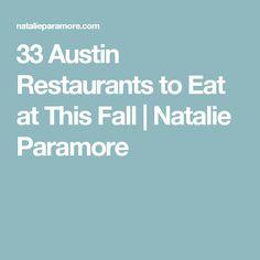 33 Austin Restaurants to Eat at This Fall | Natalie Paramore