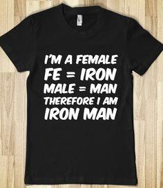 IRON MAN - bahahaha!! ;P haha can I get this Shirt too !