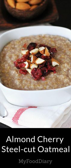 If you think you don't like oatmeal, this healthy recipe may change your mind. Steel-cut oats have a firm, almost chewy, texture that barely resembles cooked rolled oats. Oatmeal contains a soluble fiber called beta glucan that has been found to lower cholesterol levels. Almonds are rich in the healthy fats that are associated with a reduced risk for heart disease.