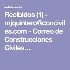 Recibidos (1) - mjquintero@conciviles.com - Correo de Construcciones Civiles…