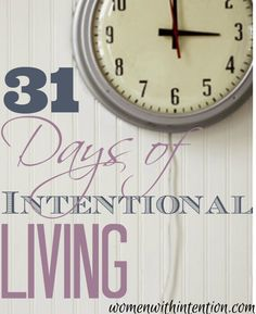 Welcome to 31 Days Of Intentional Living! Are you living your life or allowing life to happen to you? It's all about our priorities, choices & actions!