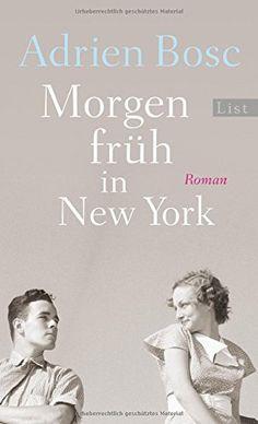 Morgen früh in New York: Roman von Adrien Bosc http://www.amazon.de/dp/3471351213/ref=cm_sw_r_pi_dp_Wyt4wb0VSN5NY