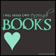 I Will Never Own Enough Books!